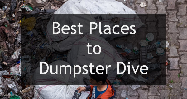 Best Places to Dumpster Dive